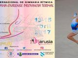 """Rítmica en el Paco Paz con VI Torneo Internacional """"Vila de Ribadavia-Ourense Provincia Termal"""""""