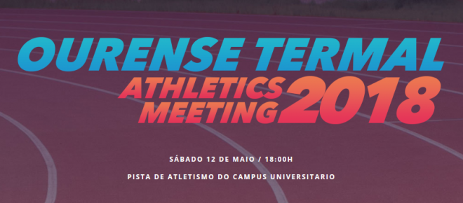 Ourense Termal Athletics Meeting 2018 @ Pista de atletismo | Ourense | Galicia | España
